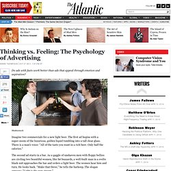Thinking vs. Feeling: The Psychology of Advertising