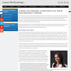 2 Ways to Choose a Specialty in Your Psychology Career