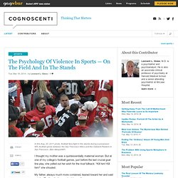 The Psychology Of Violence In Sports — On The Field And In The Stands