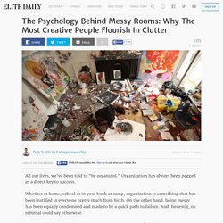 The Psychology Behind Messy Rooms: Why The Most Creative People Flourish In Clutter