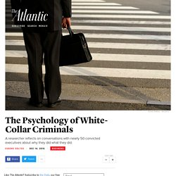 The Psychology of White-Collar Criminals - The Atlantic