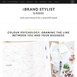 Colour psychology: drawing the line between you and your business – The Brand Stylist