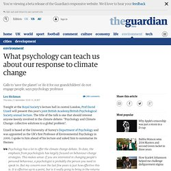 What psychology can teach us about our response to climate change