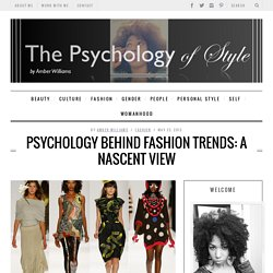 Psychology Behind Fashion: The Psychology of StyleThe Psychology of Style