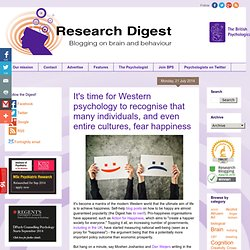 BPS Research Digest: It's time for Western psychology to recognise that many individuals, and even entire cultures, fear happiness