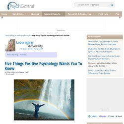Five Things Positive Psychology Wants You To Know