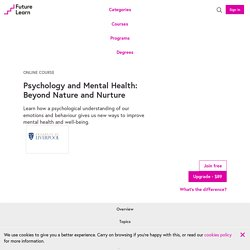 Psychology and Mental Health: Beyond Nature and Nurture — University of Liverpool