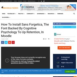 How To Install Sans Forgetica, The Font Backed By Cognitive Psychology To Up Retention, In Moodle