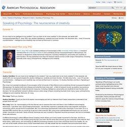 Speaking of Psychology: The neuroscience of creativity