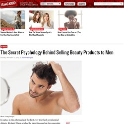 The Secret Psychology Behind Selling Beauty Products to Men - In Depth