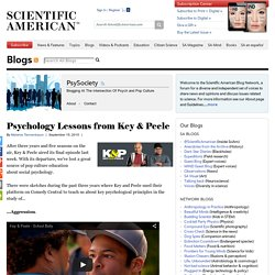 Psychology Lessons from Key & Peele - PsySociety - Scientific American Blog Network
