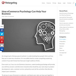 How eCommerce Psychology Can Help Your Business - Retargeting Blog