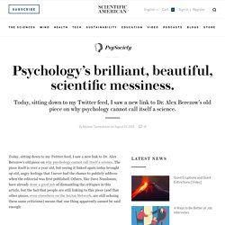 Psychology's brilliant, beautiful, scientific messiness.