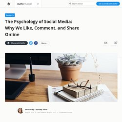 The Psychology of Social Media: Why We Like, Comment, and Share Online