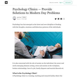Psychology Clinics — Provide Solutions to Modern Day Problems