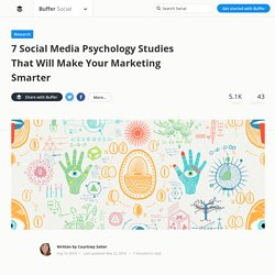 7 Social Media Psychology Studies For Smarter Marketing