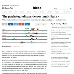 The psychology of superheroes (and villains)