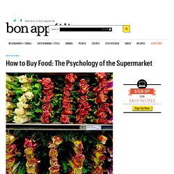 How to Buy Food: The Psychology of the Supermarket
