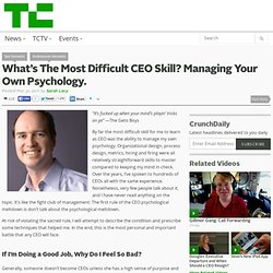 What's The Most Difficult CEO Skill? Managing Your Own Psychology.