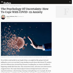 The Psychology Of Uncertainty: How To Cope With COVID-19 Anxiety