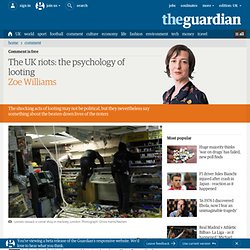 The UK riots: the psychology of looting | Zoe Williams | Comment is free