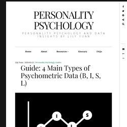 Guide: 4 Main Types of Psychometric Data (B, I, S, L)