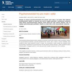 Psychomotorické hry pro malé i velké - Centrum celoživotního vzdělávání FSpS