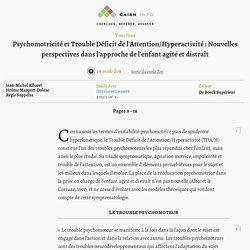Psychomotricité et Trouble Déficit de l'Attention/Hyperactivité: Nouvelles perspectives dans l'approche de l'enfant agité et distrait