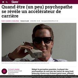 Quand être (un peu) psychopathe se révèle un accélérateur de carrière