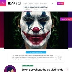 14 août 2020 - 20H30 Joker : psychopathe ou victime du capitalisme ?