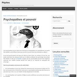 Psychopathes et pouvoir « Pépites