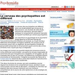Le cerveau des psychopathes est différent
