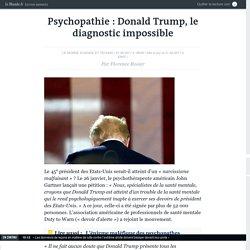 Psychopathie : Donald Trump, le diagnostic impossible
