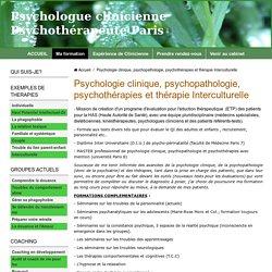 Psychologie clinique, psychopathologie, psychothérapies et thérapie Interculturelle