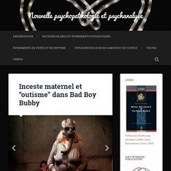 """Inceste maternel et """"outisme"""" dans Bad Boy Bubby"""
