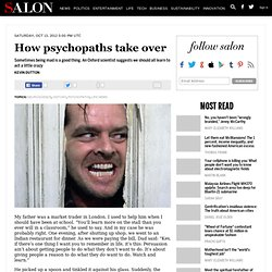 How psychopaths take over