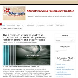 The aftermath of psychopathy as experienced by: romantic partners, family members and other victims