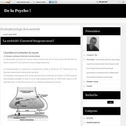 Psychophysiologie de la motricité - La motricité:…