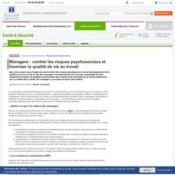 Managers : contrer les risques psychosociaux et favoriser la qualité de vie au travail