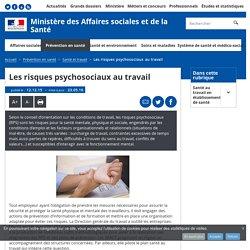 Les risques psychosociaux au travail - Santé et travail - Ministère des Affaires sociales et de la Santé