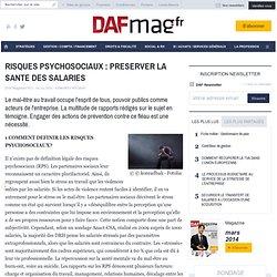 RISQUES PSYCHOSOCIAUX : PRESERVER LA SANTE DES SALARIES - SOCIAL
