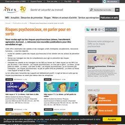 Risques psychosociaux, en parler pour en sortir - Publications et outils