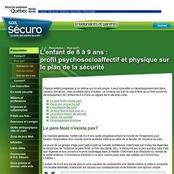 L'enfant de 8 à 9 ans : profilpsychosocioaffectif et physique sur le plan de la sécurité- S.O.S. Sécuro