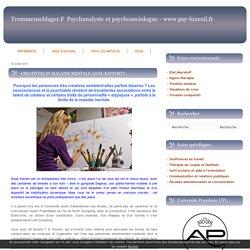 -CREATIVITE ET MALADIE MENTALE, QUEL RAPPORT?- - TROMMENSCHLAGER FRANCK - PSYCHANALYSTE ET PSYCHOSOCIOLOGUE A LUXEUIL LES BAINS (70) LURE VESOUL SAULX SAINT-LOUP SUR SEMOUSE SAINT-SAUVEUR AU RELAIS DES PSYCHOLOGUES BESANÇON (25)