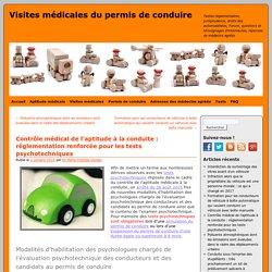 Contrôle médical de l'aptitude à la conduite : réglementation renforcée pour les tests psychotechniques