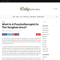 What Is A Psychotherapist In The Vaughan Area? - daily nutrition news