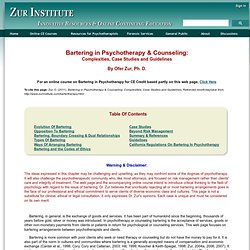 Bartering in Psychotherapy and Counseling by Ofer Zur, PhD., offered by Zur Institute for Psychologists, MFTs, SWs and Counselors