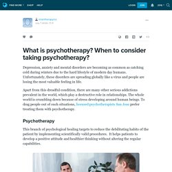What is psychotherapy? When to consider taking psychotherapy?: imantherapyinc — LiveJournal