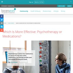 Which Is More Effective: Psychotherapy or Medications?
