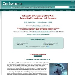 Telehealth & Psychology of the Web: Conducting Psychotherapy in Cyberspace, Online CE CEUs for psychologists, MFTs, psychotherapists